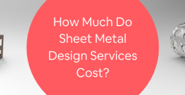 How Much Do Sheet Metal Design Services Cost