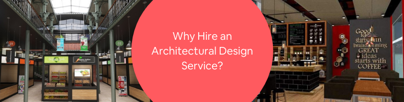 Why Hire an Architectural Design Service_