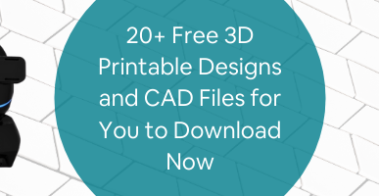 20+ Free 3D Printable Designs and CAD Files for You to Download Now