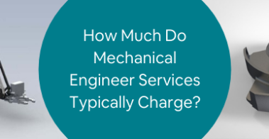 How Much Do Mechanical Engineer Services Typically Charge