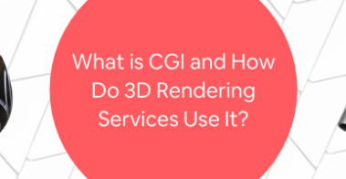 What is CGI and How Do 3D Rendering Services Use It_
