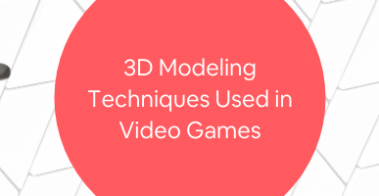3D Modeling Techniques Used in Video Games