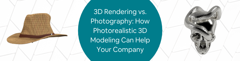 3D Rendering vs. Photography_ How Photorealistic 3D Modeling Can Help Your Company