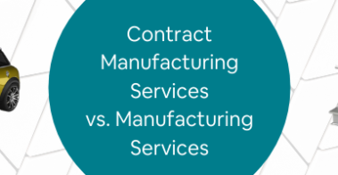 Contract Manufacturing Services vs. Manufacturing Services