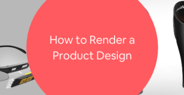 How to Render a Product Design