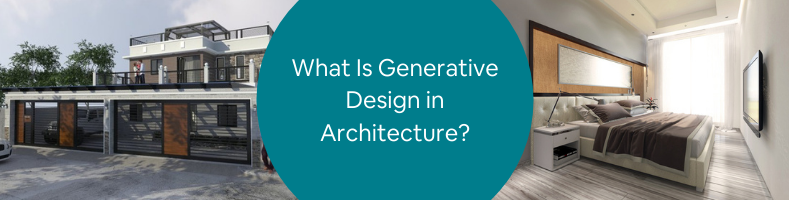 What Is Generative Design in Architecture?