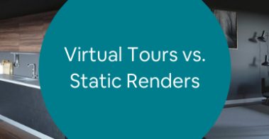 Virtual Tours vs. Static Renders