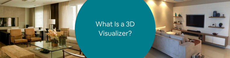 What Is a 3D Visualizer_