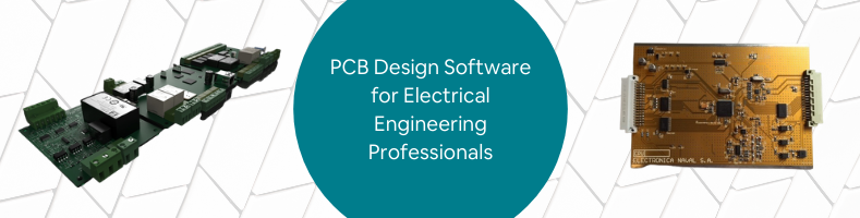 PCB Design Software for Electrical Engineering Professionals